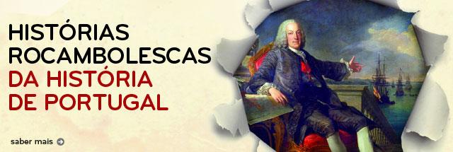 Histórias Rocambolescas da História de Portugal - www.wook.pt
